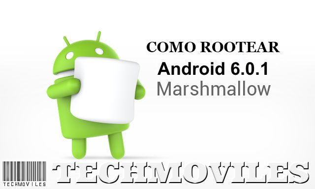 Como Rootear Android 6.0.1 Marshmallow