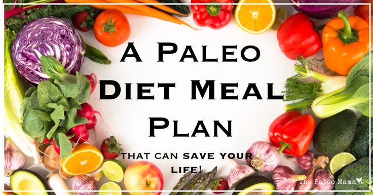 A Paleo Diet Meal Plan and Menu That Can Save Your Life - The Paleo Mama