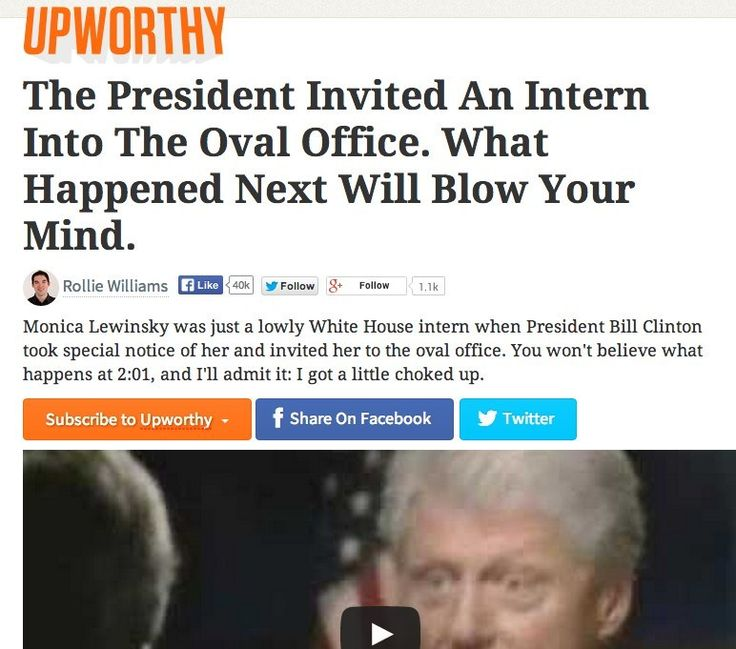 Upworthy: | How Websites Today Would Report The Monica Lewinsky Scandal - BuzzFeed News