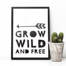 'Grow Wild And Free' Typographic Giclée Nursery Print
