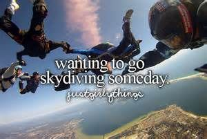wanting to go skydiving someday. # Bucket List # Before I Die
