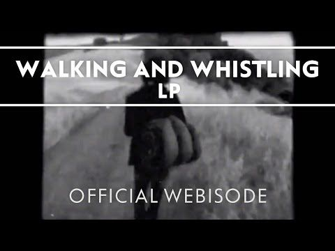 LP - Walking and Whistling [Extra] - YouTube