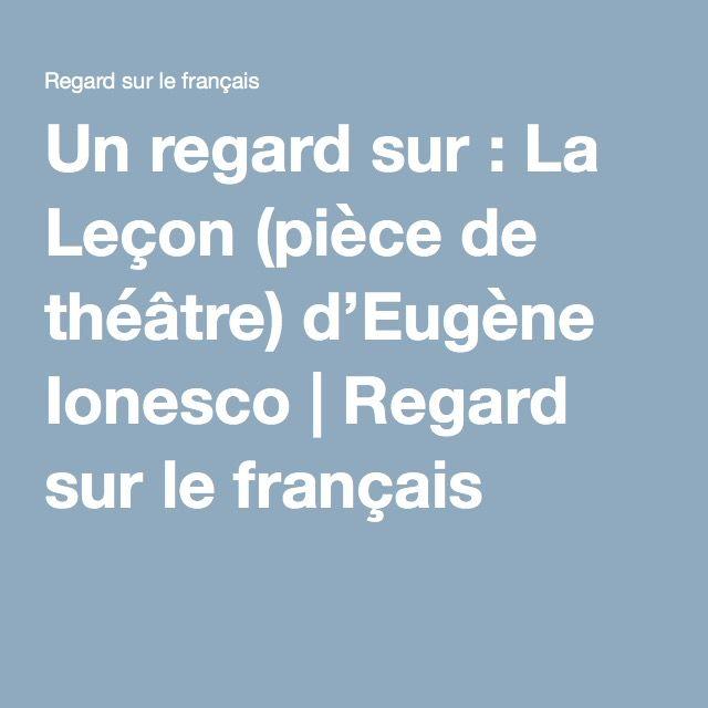 Un regard sur : La Leçon (pièce de théâtre) d'Eugène Ionesco   Regard sur le français
