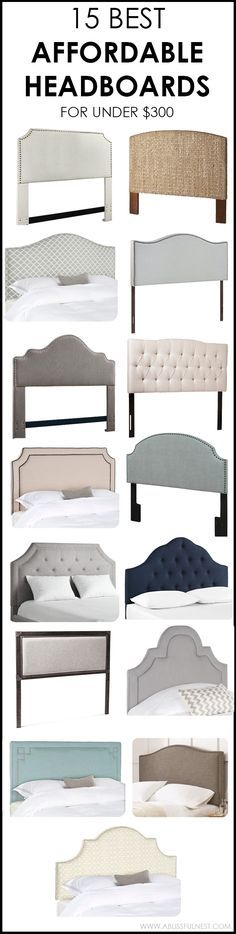 We've rounded up 15 of the BEST affordable headboards under $300!! ~ via A Blissful Nest