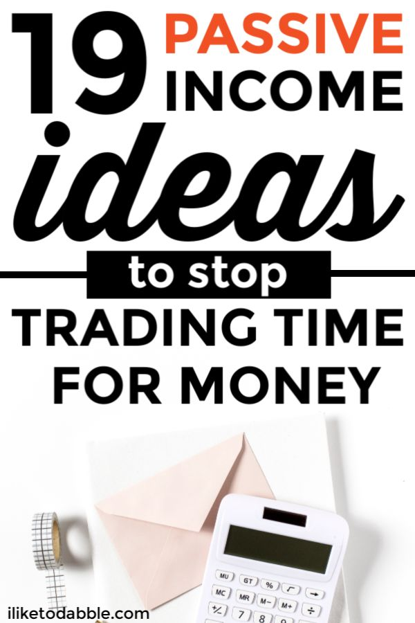 19 Passive Income Ideas to Stop Trading Time for Money in 2019 – How to make money