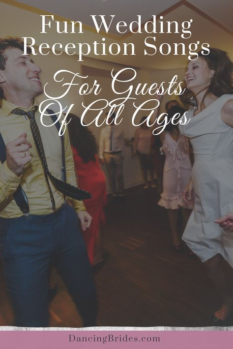 Fun Wedding Reception Songs For Guests Of All Ages Ashley Wedding