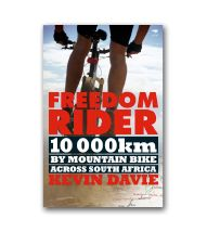"""""""Freedom Rider"""" by Kevin Davie - one man's journey of discovery on two wheels through some of South Africa's harshest terrain"""