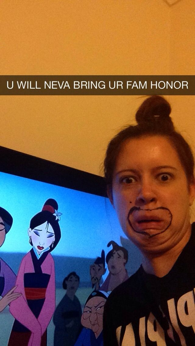 snapchat level: MULAN  Officially the best snapchat in the history of snapchats