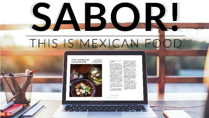 SABOR! This is Mexican Food | a quarterly digital magazine which celebrates Mexico's amazing culinary heritage, exploring the historical events that shaped the edible treasures of a world-acclaimed cuisine. Published by @rocio_carvajalc