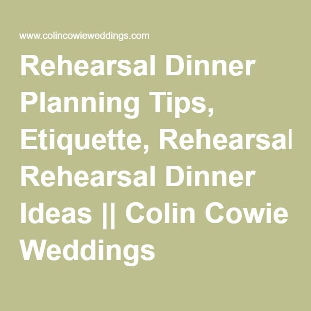Rehearsal Dinner Planning Tips, Etiquette, Rehearsal Dinner Ideas || Colin Cowie Weddings