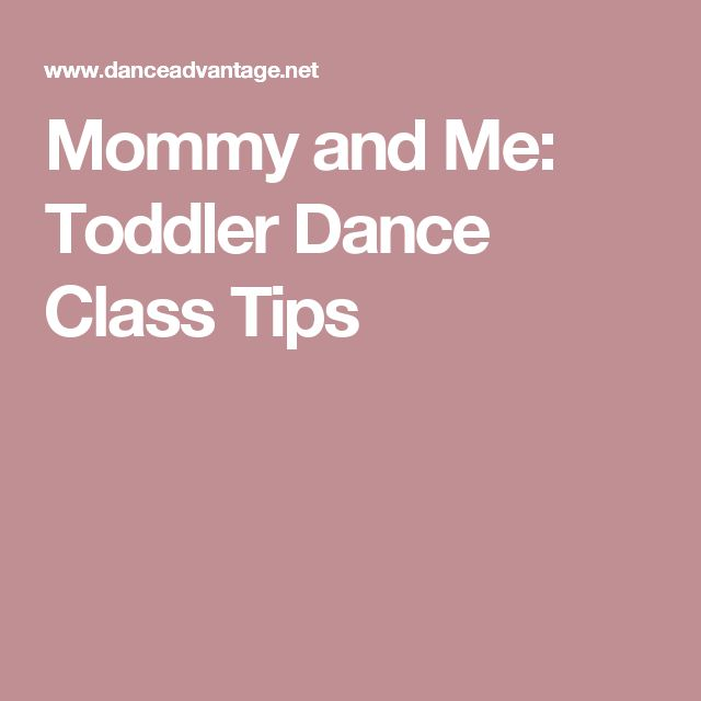 Mommy and Me: Toddler Dance Class Tips