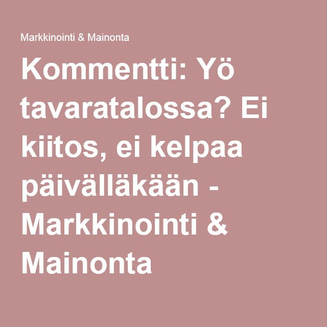 CONSUMPTION PARTY IS OVER. We don't need no consumption, no new goods to control our homes and lives. We need KonMari. Yö tavaratalossa? Ei kiitos, ei kelpaa päivälläkään - Markkinointi & Mainonta