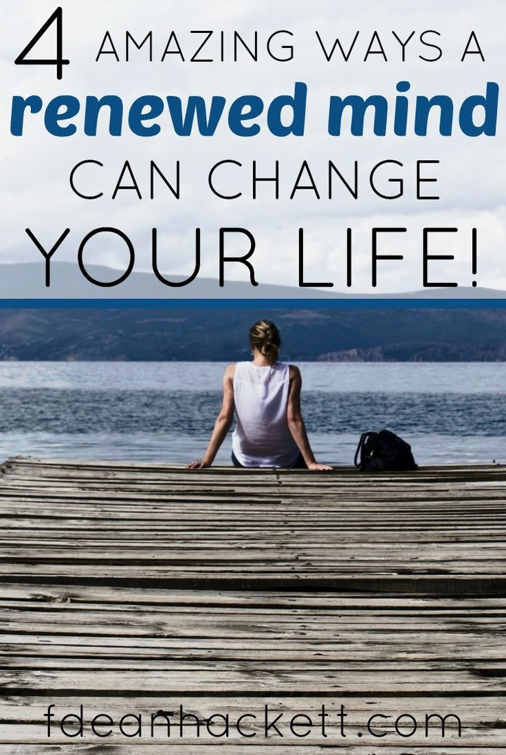 A renewed mind leads to a complete change of life and behavior. Click here to see the 4 ways a renewed mind can change your life today!