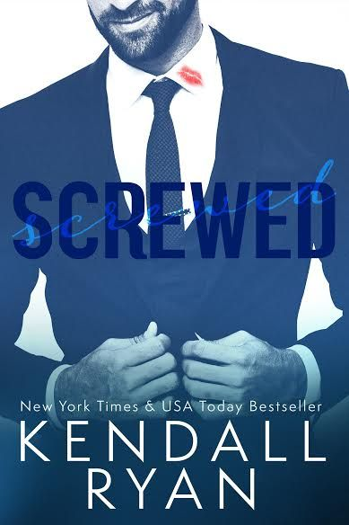 Screwed by Kendall Ryan–out Sep. 15, 2015 (click to purchase)