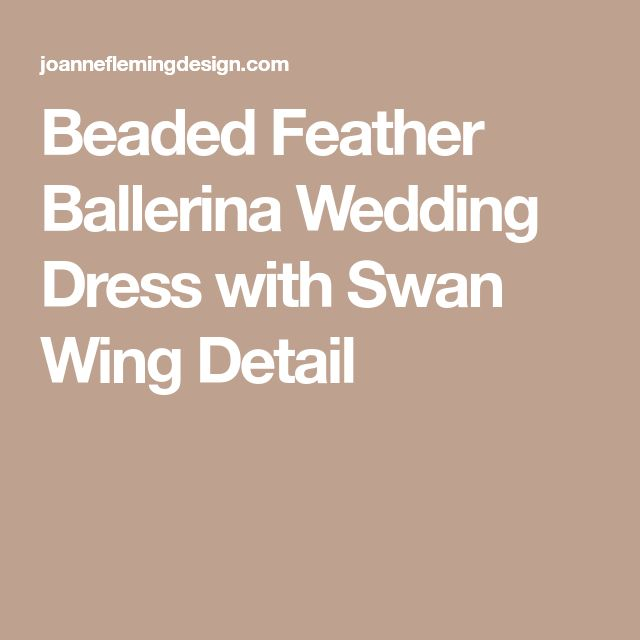 Beaded Feather Ballerina Wedding Dress with Swan Wing Detail