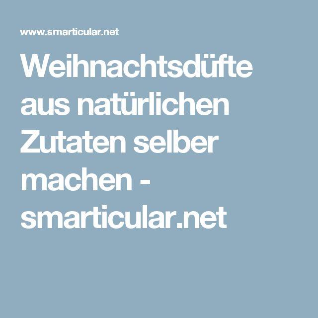 Weihnachtsdüfte aus natürlichen Zutaten selber machen - smarticular.net