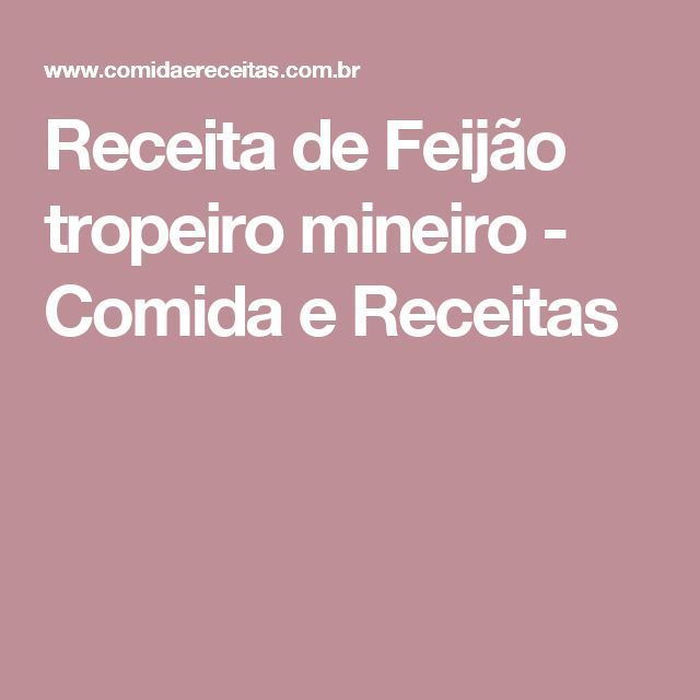 Receita de Feijão tropeiro mineiro - Comida e Receitas