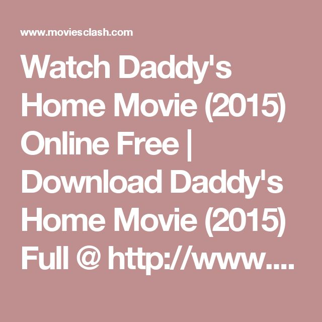 Watch Daddy's Home Movie (2015) Online Free | Download Daddy's Home Movie (2015) Full @ http://www.moviesclash.com/watch-daddys-home-online-free/