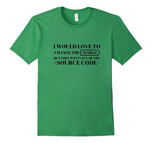 Men's I Would Love To Change The World But No Source Code #tshirt #tshirts #tees #Funny #Cute #gifts #giftideas #coder #coderforlife #masterrace #sourcecode #changetheworld #world #helloworld #coding #loveto #source #code #fathersday #developer #dev #birthday #graduation #school #college #teachers #professors #nurses #holidays #birthdays #Halloween #Christmas #Hanukkah #Valentinesday #anniversaries #everydaygiftideas... https://www.amazon.com/dp/B01N6ZOK5P/ref=cm_sw_r_pi_dp_x_0SKNybZVX29DZ
