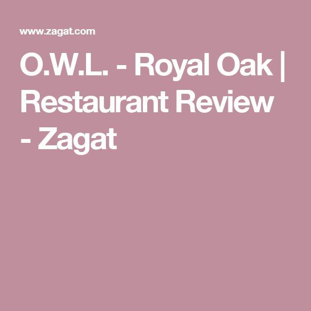 O.W.L. - Royal Oak   Restaurant Review - Zagat
