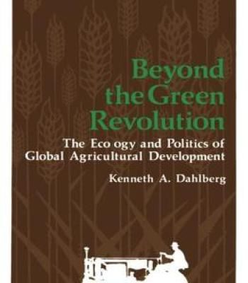 Beyond The Green Revolution: The Ecology And Politics Of Global Agricultural Development PDF