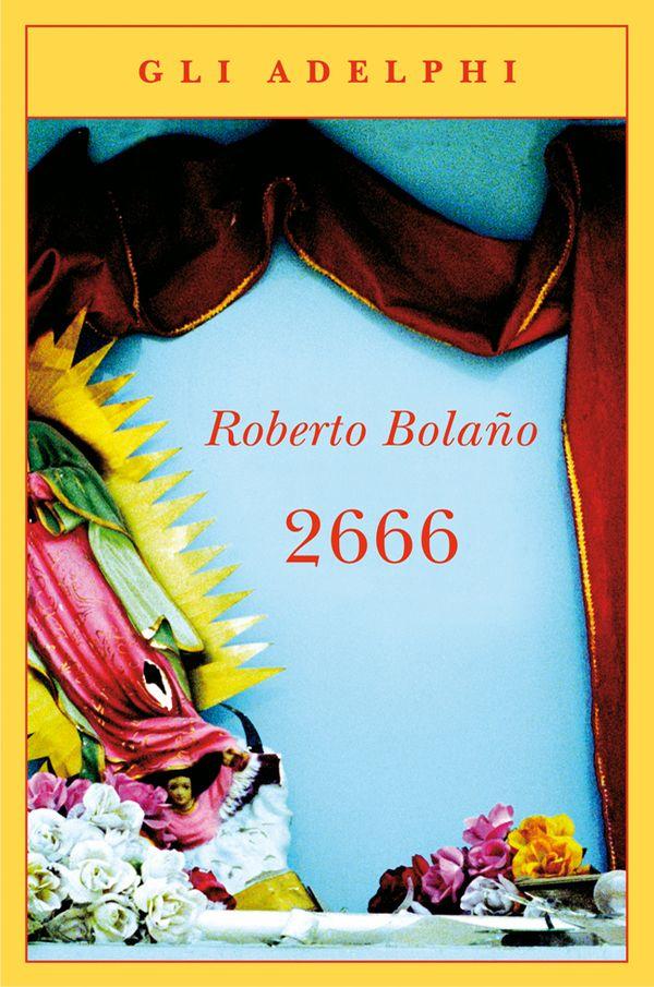 2666 l'ultimo romanzo di Roberto Bolaño. Recensioni The Blonde Soup