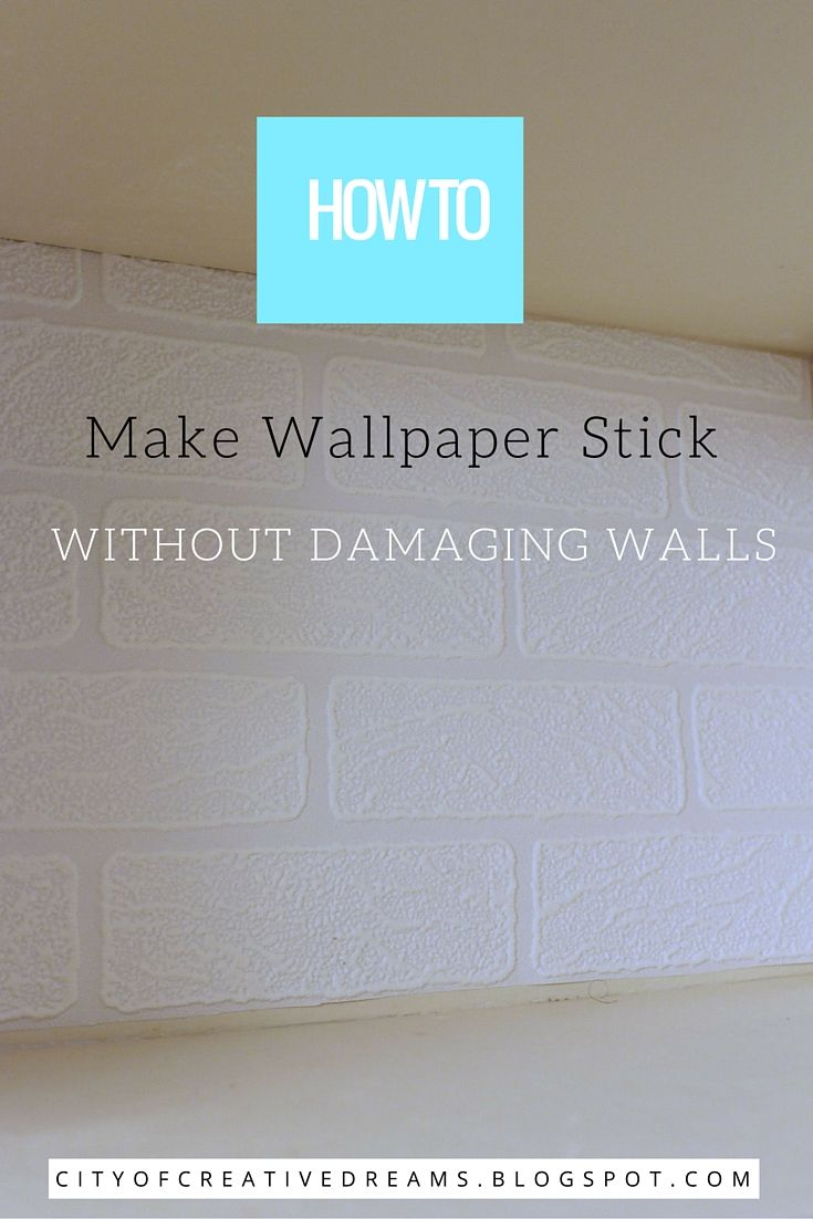 how to make wallpaper stick without damaging walls