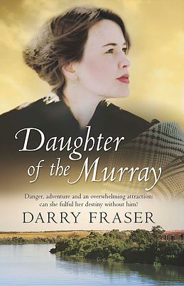 Daughter of the Murray by Darry Fraser; Harlequin MIRA
