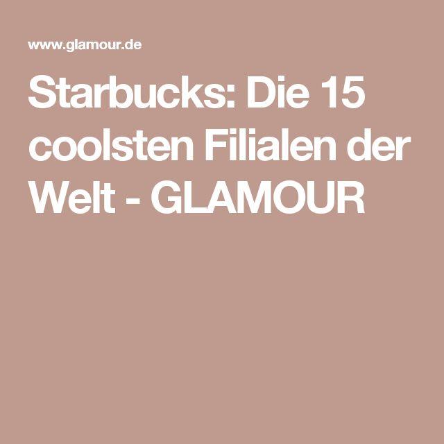 Starbucks: Die 15 coolsten Filialen der Welt - GLAMOUR