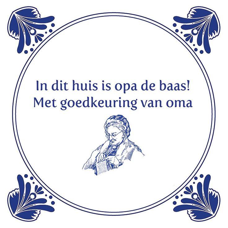 Tegeltjeswijsheid.nl - een uniek presentje - In dit huis is opa de baas