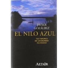 El Nilo Azul: Testimonio de un mundo olvidado  Javier Gozálbez