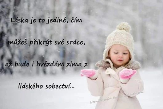 Láska je to jediné, čím môžeš prikryť svoje srdce, až bude i hviezdam zima z ľudského sebectva