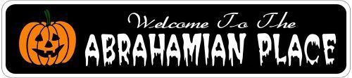 ABRAHAMIAN PLACE Lastname Halloween Sign - 4 x 18 Inches by The Lizton Sign Shop. $12.99. Great Gift Idea; Rounded Corners; 4 x 18 Inches; Predrillied for Hanging; Aluminum Brand New Sign. ABRAHAMIAN PLACE Lastname Halloween Sign 4 x 18 Inches - Aluminum personalized brand new sign for your Autumn and Halloween Decor. Made of aluminum and high quality lettering and graphics. Made to last for years outdoors and the sign makes an excellent decor piece for indoors. Great for the po...