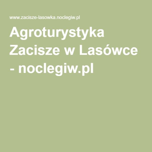 Agroturystyka Zacisze w Lasówce - noclegiw.pl