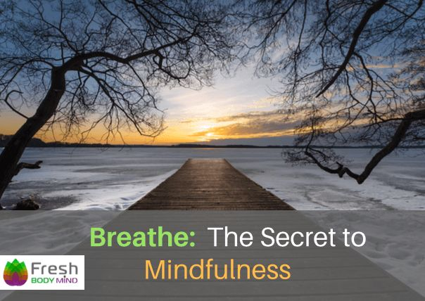 The secret to mindfulness? Just breathe...