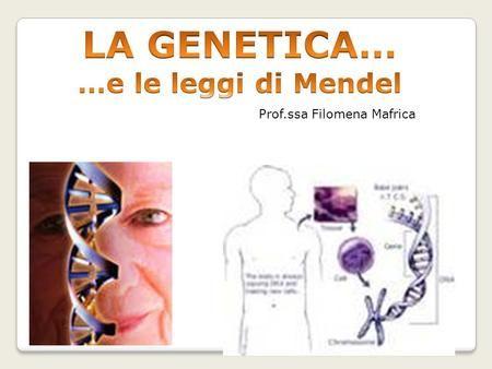 LA GENETICA E LE LEGGI DI MENDEL