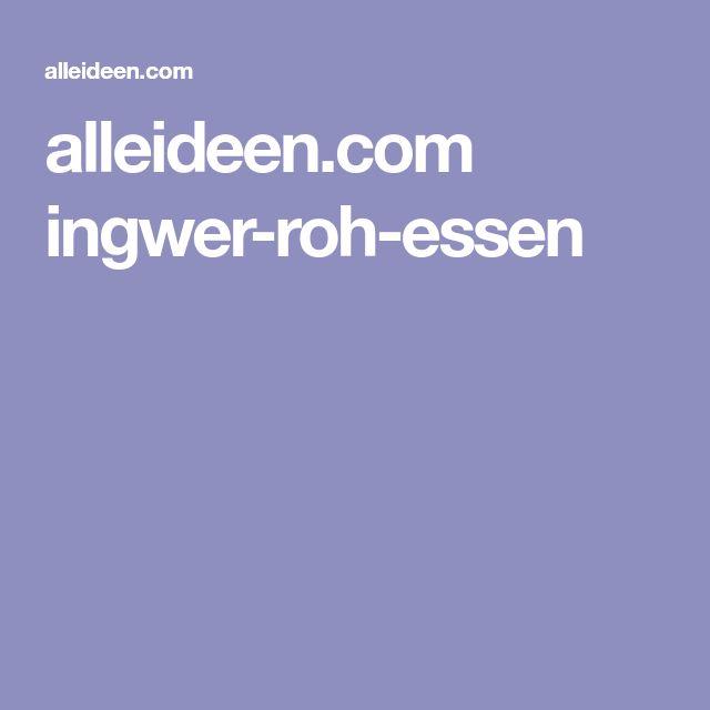 alleideen.com ingwer-roh-essen