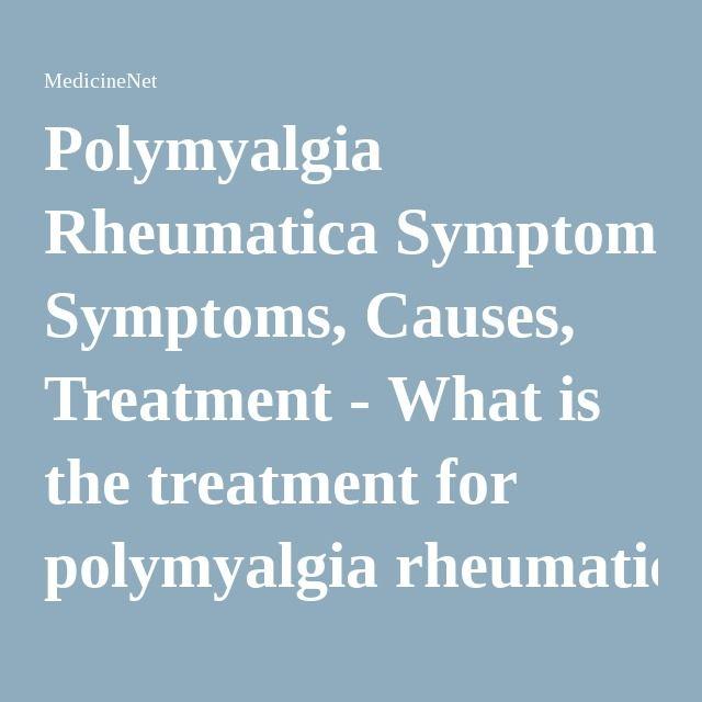 Polymyalgia Rheumatica Symptoms, Causes, Treatment - What is the treatment for polymyalgia rheumatica? - MedicineNet