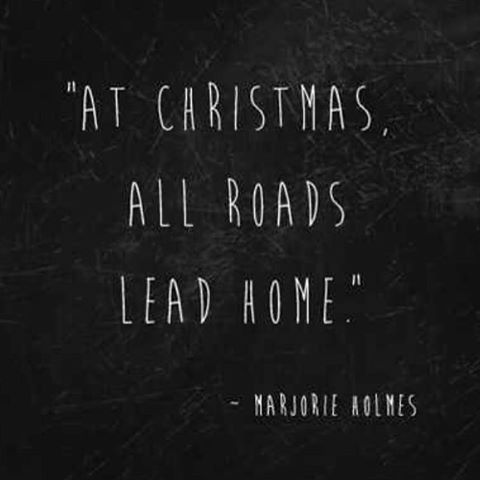 At Christmas All Roads Lead Home quotes quote holidays christmas christmas quotes cute christmas quotes holiday quotes christmas quotes for friends best christmas quotes beautiful christmas images with quotes christmas quotes with pictures christmas quotes for family christmas quote images christmas quote pictures