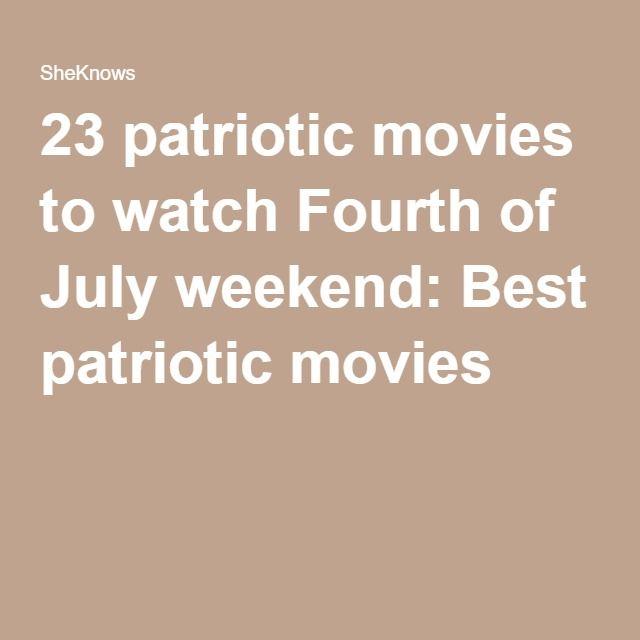 23 patriotic movies to watch Fourth of July weekend: Best patriotic movies