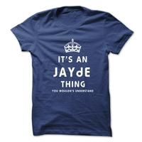 Its An JAYDE Thing. You Wouldns Understand