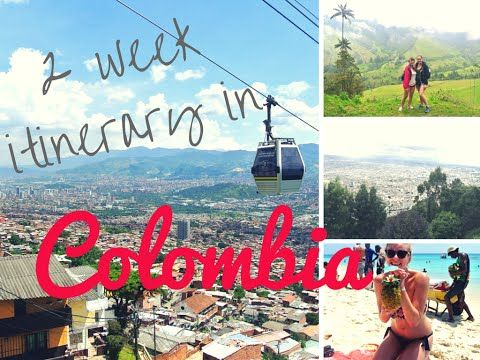 Two week itinerary in Colombia. Three Girls. Two Weeks. Where to Go in Colombia? | Todd's Travels - YouTube