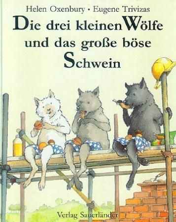 Die drei kleinen Wölfe und das große böse Schwein, Helen Oxenbury, Eugene Trivizas – Buch