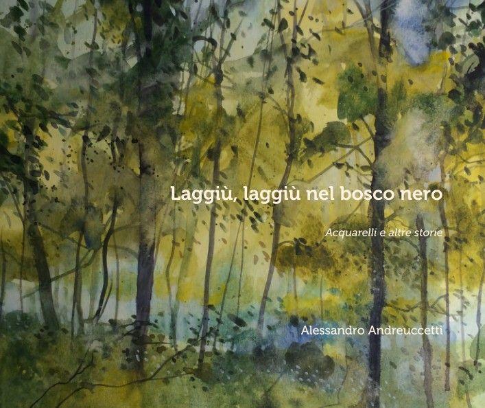 Un viaggio nella natura attraverso i dipinti di Alessandro Andreuccetti