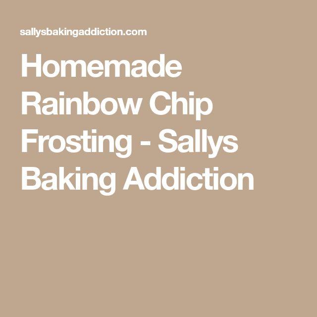Homemade Rainbow Chip Frosting - Sallys Baking Addiction