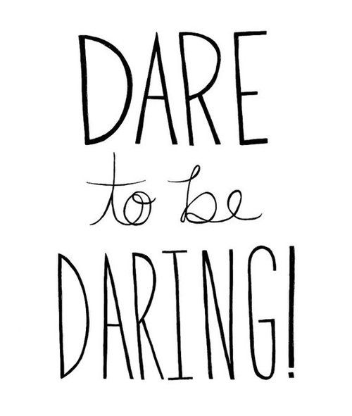 Dare to be daring! http://folakeminuggets.blogspot.com/p/for-free-15-minutes-for-motivational.html