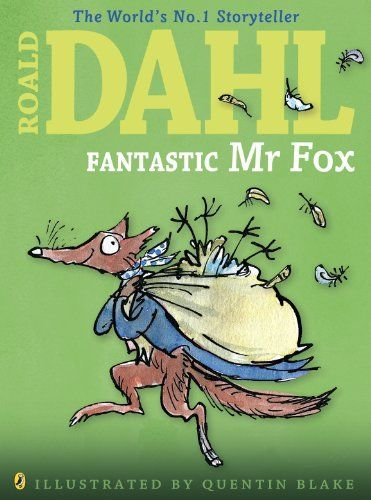 """Fantastic Mr Fox"", by Roald Dahl, illustrated by Quentin Blake - When Mr Fox steals food from filthy rotter farmers Boggis, Bunce and Bean, they concot a plan to flush him and his family out of their home; but they don't realise how truly fantastic Mr Fox is."