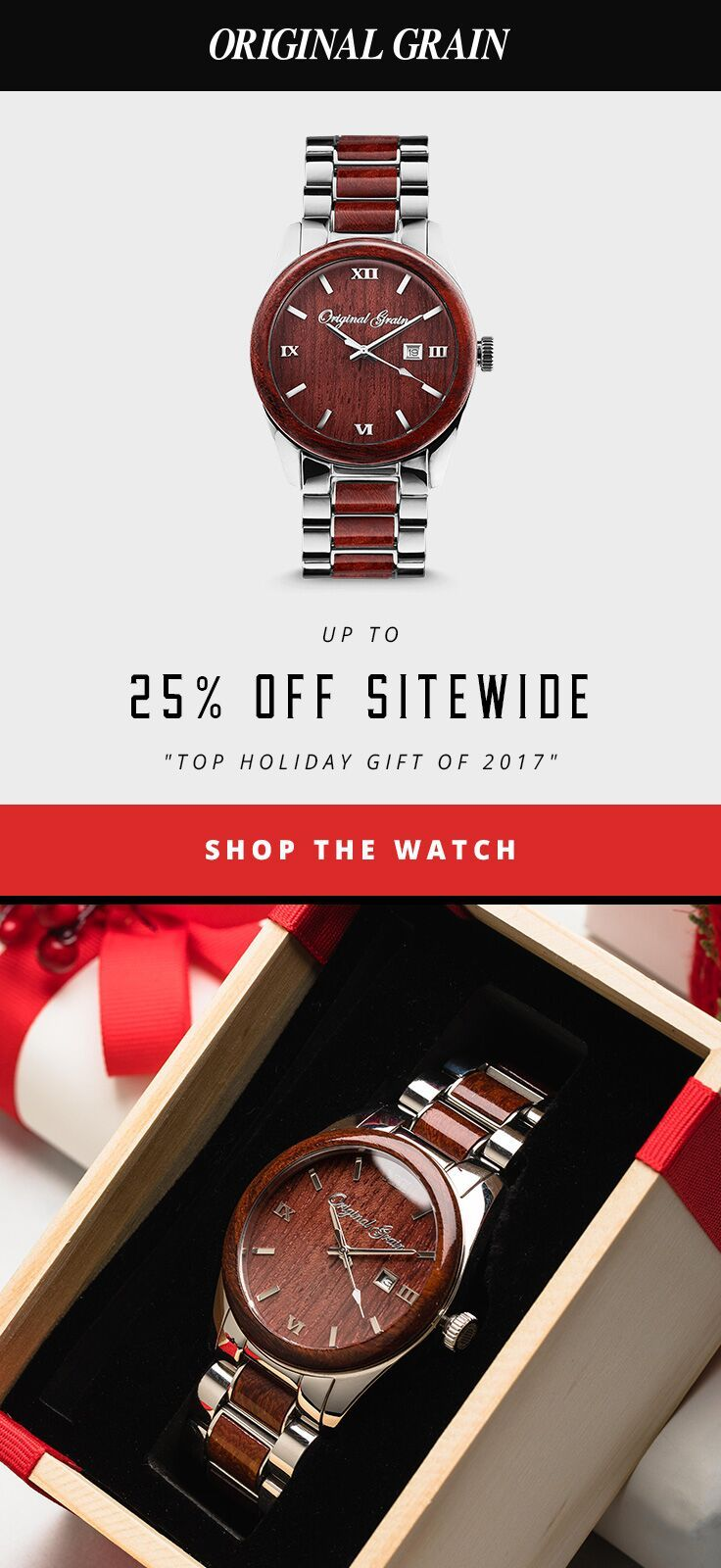Shop our Holiday sale for 25% off sitewide. Original Grain handcrafted wood & steel watches make the perfect holiday gift. Ends December 18.