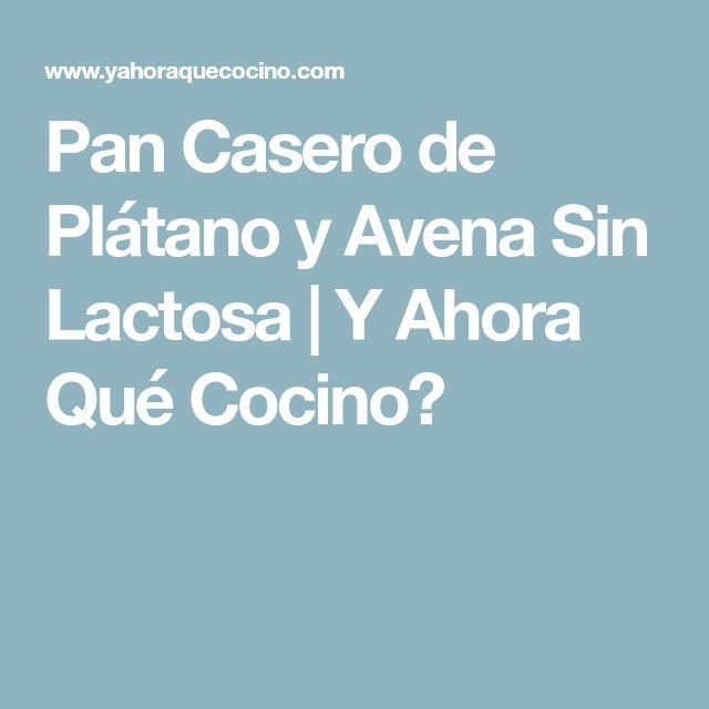 Pan Casero de Plátano y Avena Sin Lactosa | Y Ahora Qué Cocino?