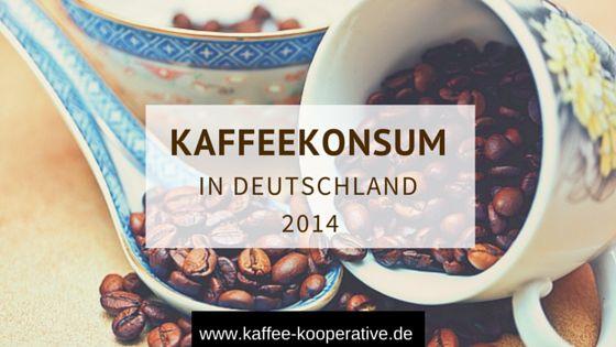 Infografik zum Kaffeekonsum in Deutschland 2014. Der Kaffee von nachhaltig produziertem Kaffee und Biokaffee wird auf 8% geschätzt.